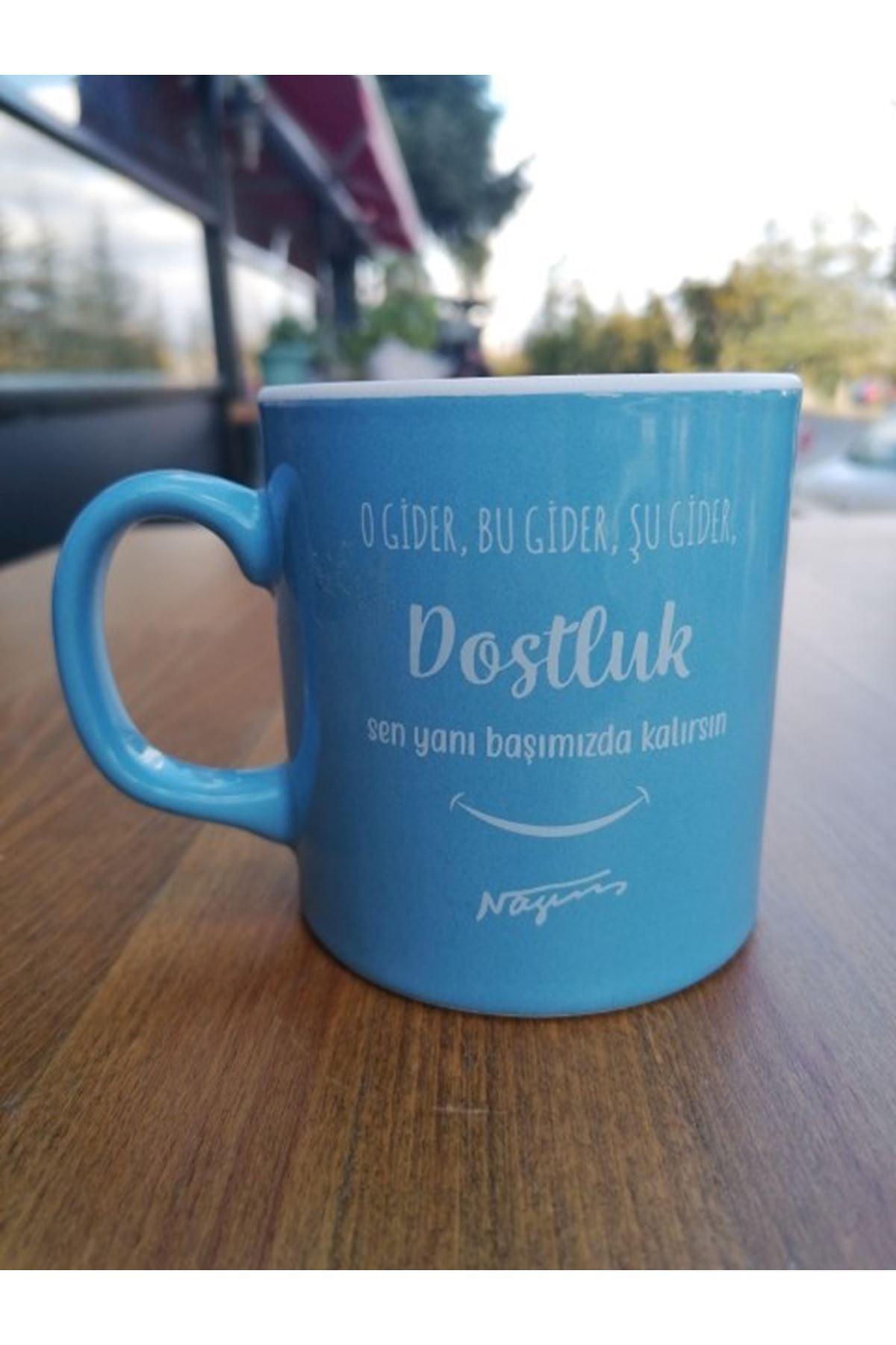 DOSTLUK SEN YANIBAŞIMIZDA KALIRSIN - SERAMİK KUPA MAVİ