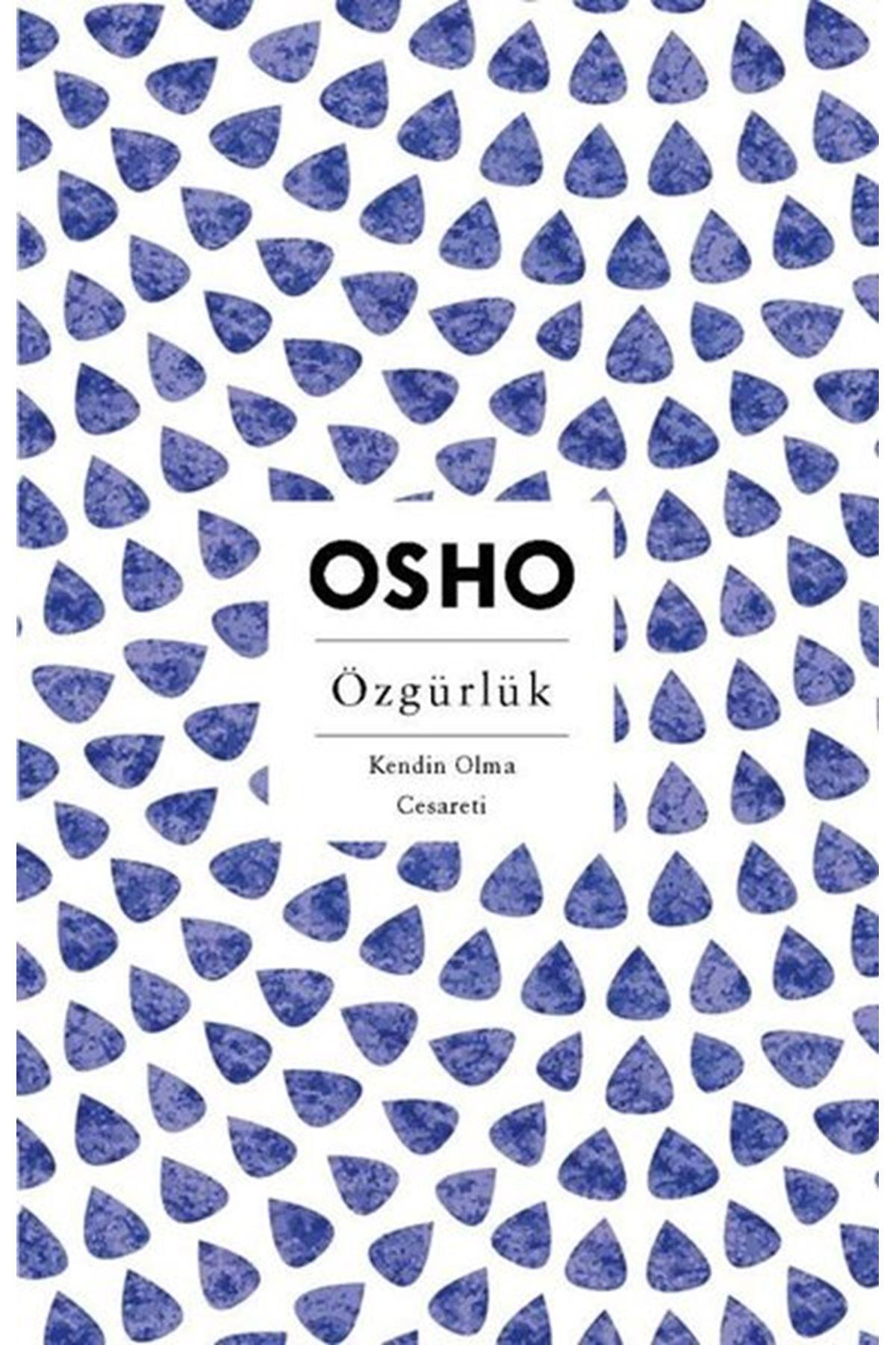 OSHO - ÖZGÜRLÜK KENDİN OLMA CESARETİ