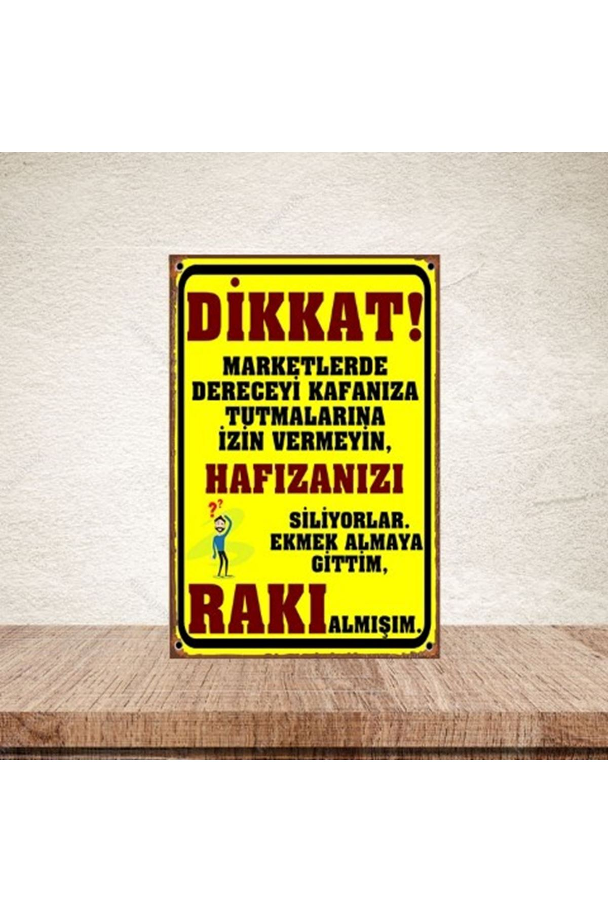 DİKKAT MARKETLERDE - AHŞAP POSTER