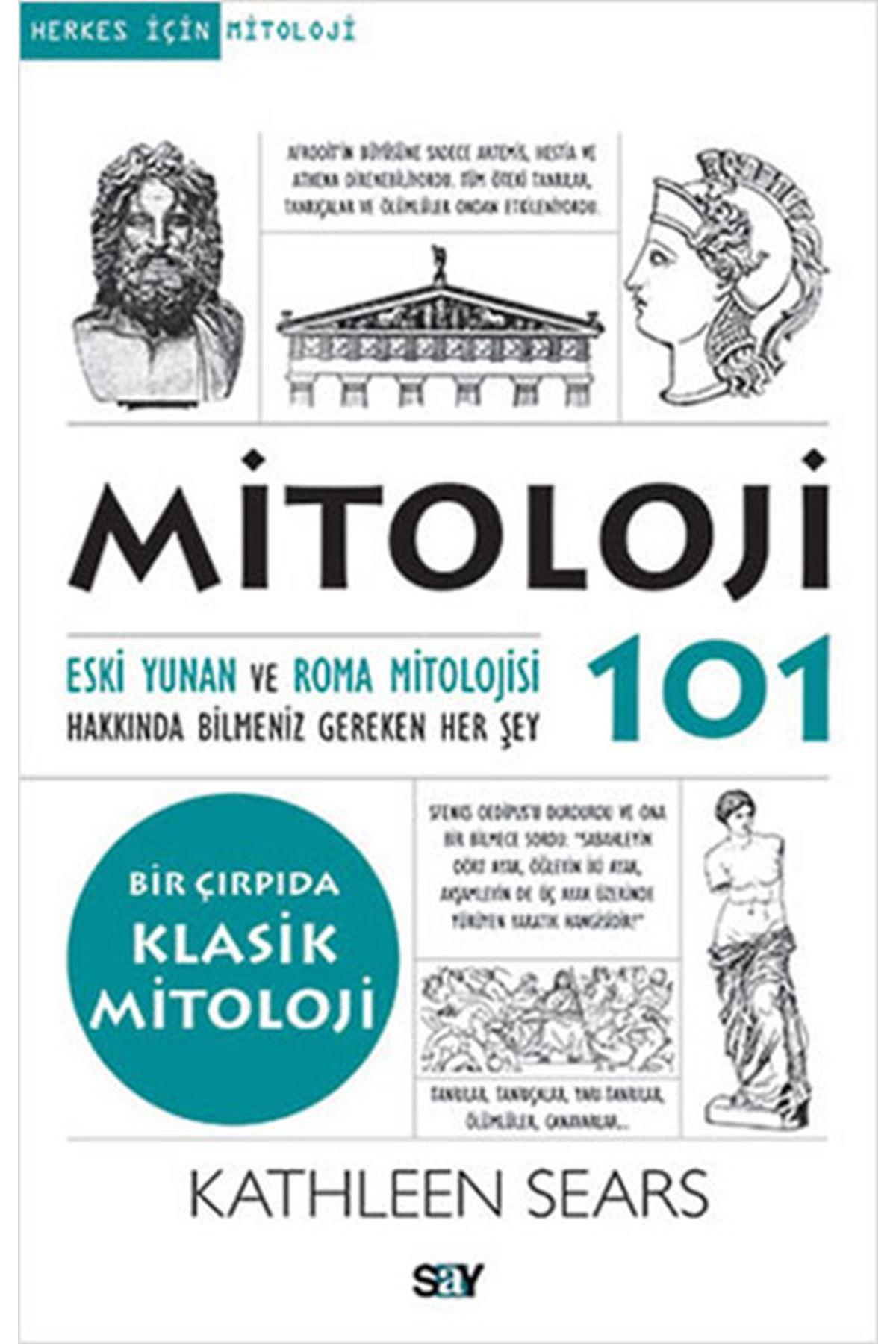 KATHLEEN SEARS - MİTOLOJİ 101 ESKİ YUNAN VE ROMA MİTOLOJİSİ