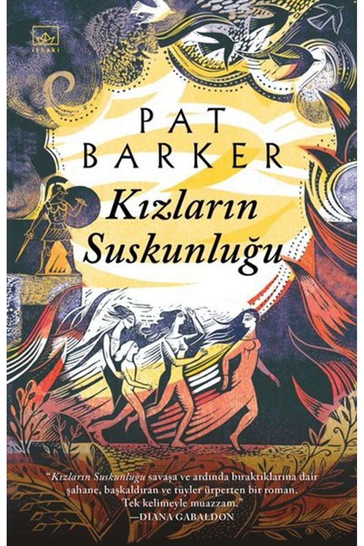 PAT BARKER - KIZLARIN SUSKUNLUĞU