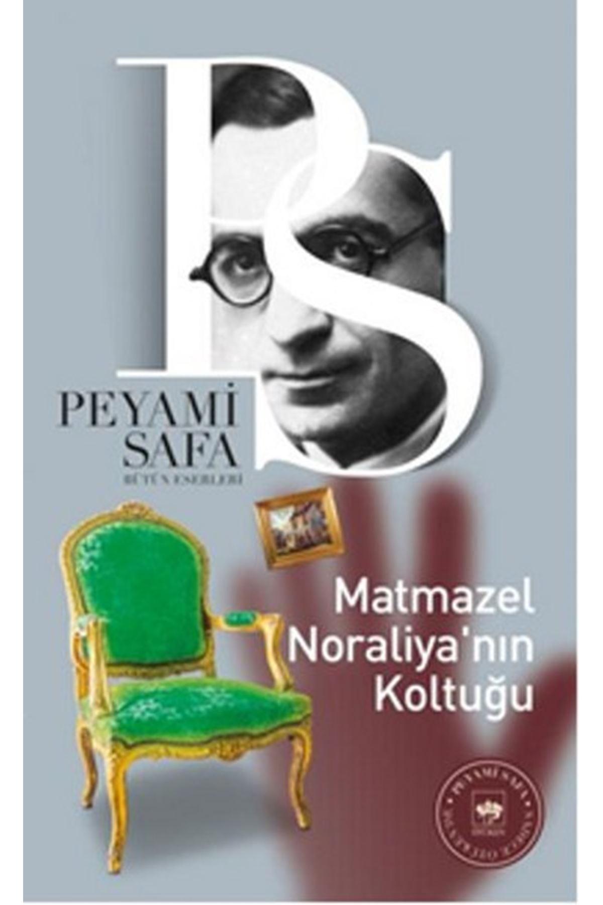 PEYAMİ SAFA - MATMAZEL NORALİYA'NIN KOLTUĞU