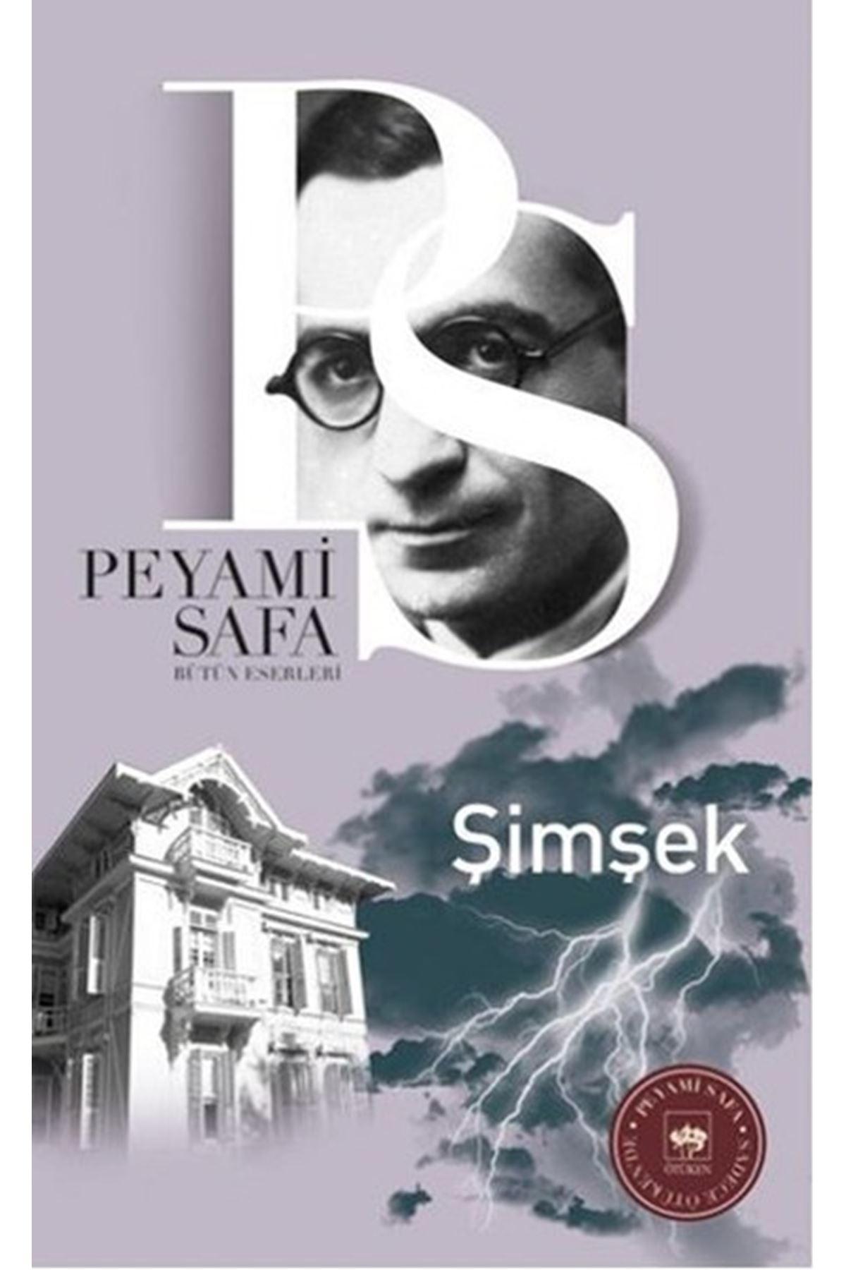 PEYAMİ SAFA - ŞİMŞEK