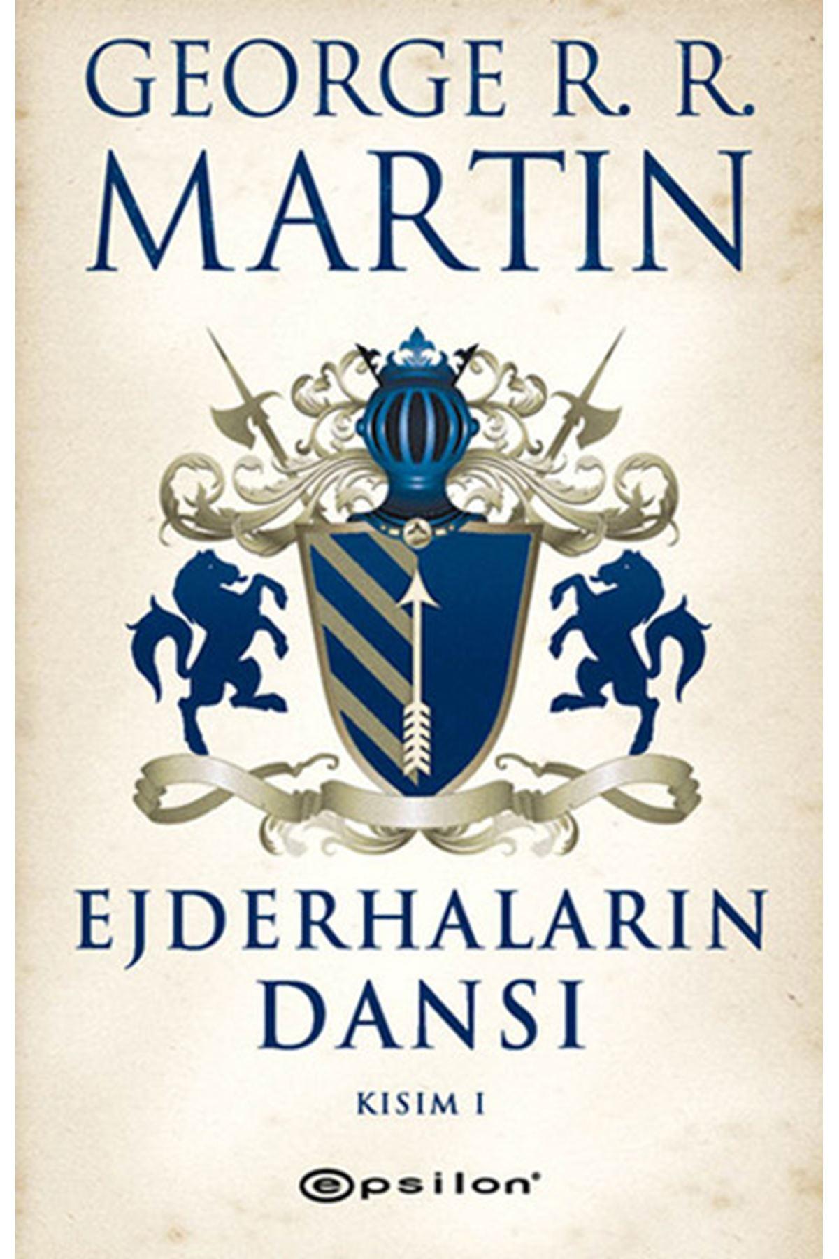 GEORGE R. R. MARTIN - EJDERHALARIN DANSI KISIM 1
