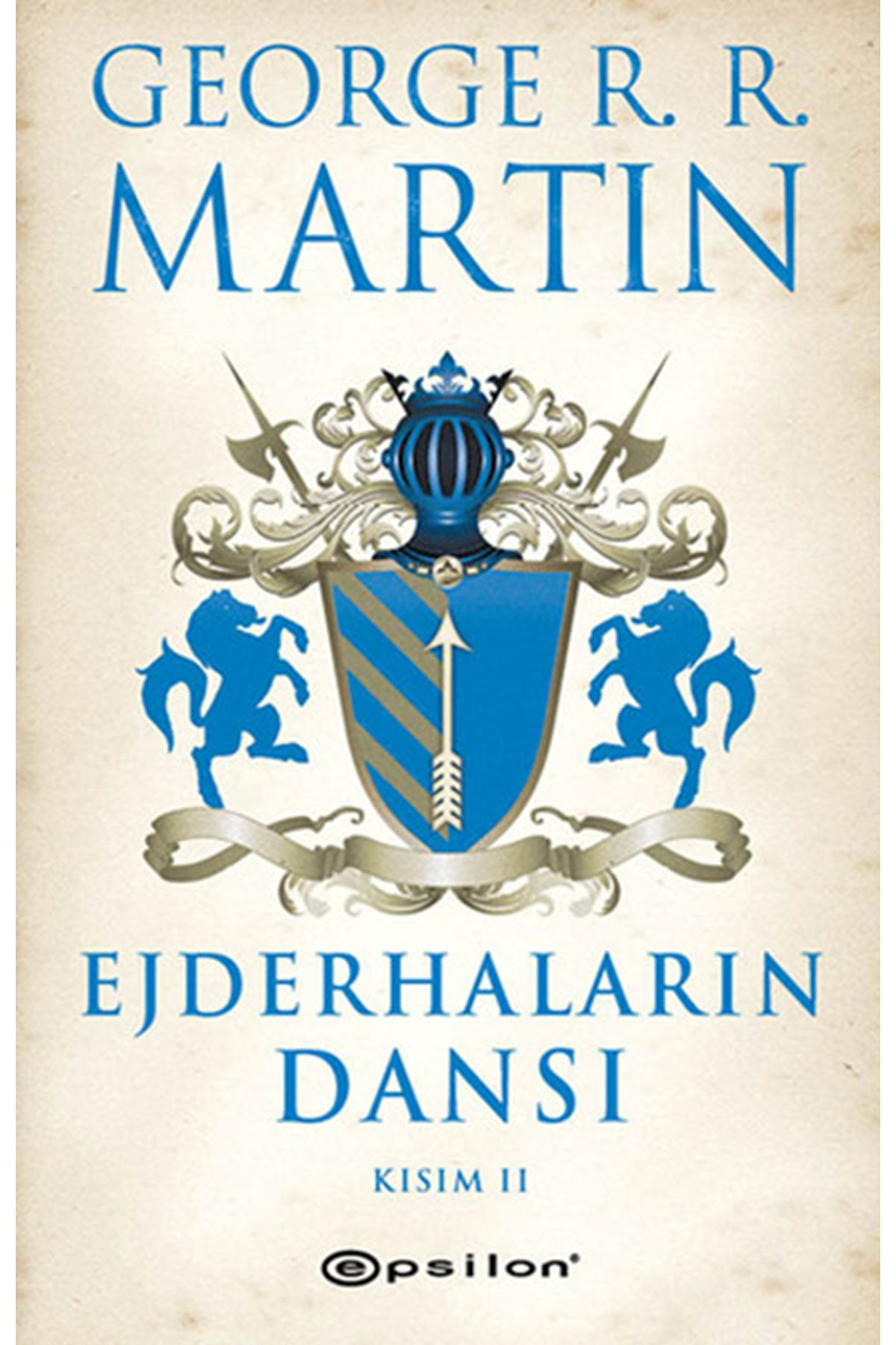 GEORGE R. R. MARTIN - EJDERHALARIN DANSI KISIM 2