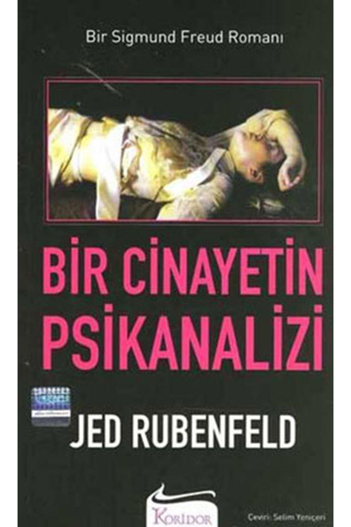 JED RBENFELD - BİR CİNAYETİN PSİKANALİZİ