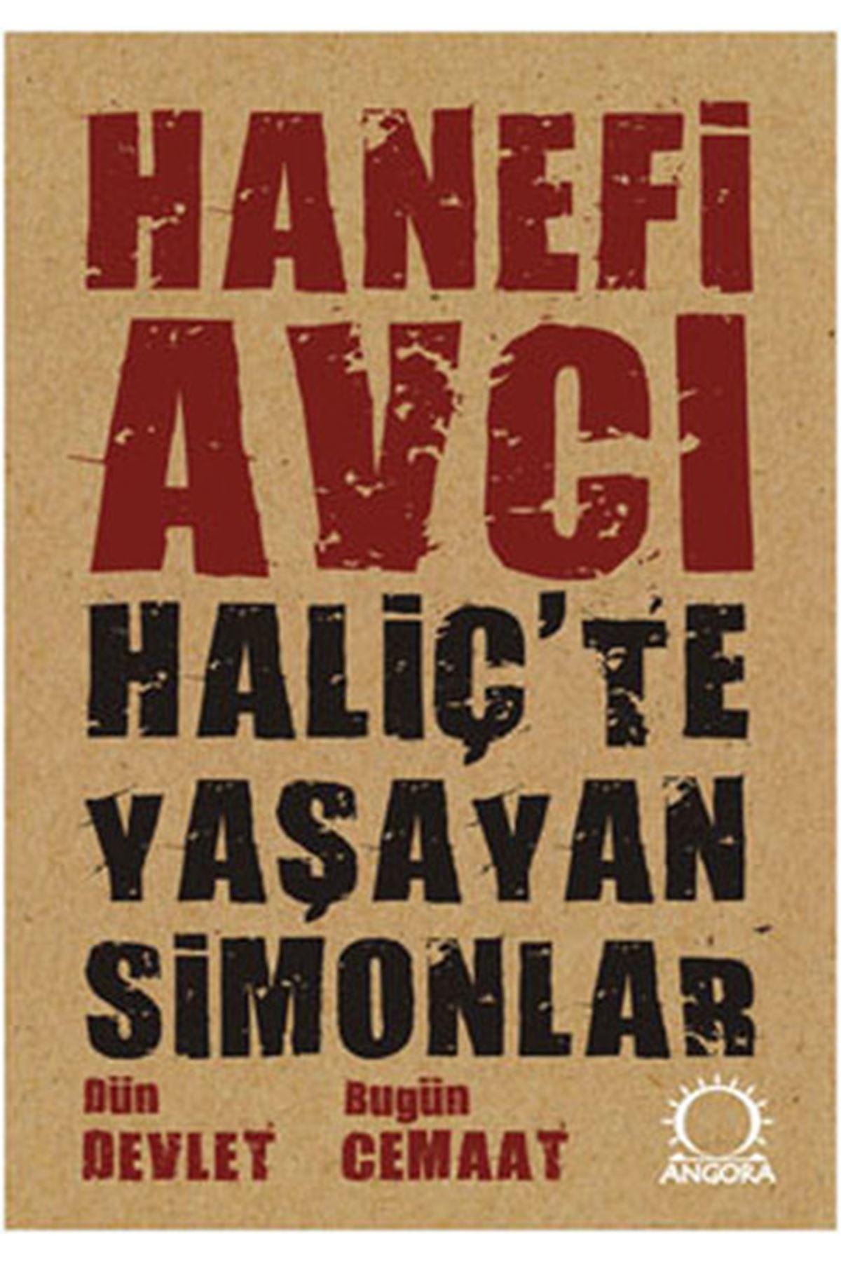 HANEFİ AVCI - HALİÇ'TE YAŞAYAN SİMONLAR