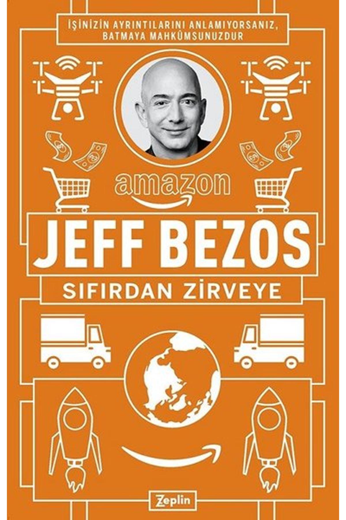 JEFF BAZOS - SIFIRDAN ZİRVEYE