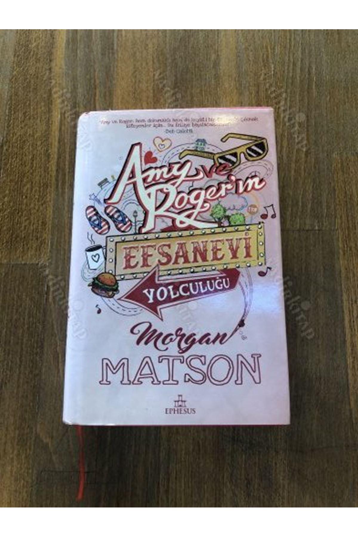 MORGAN MATSON - AMY VE ROGER'IN ESFANEVİYOLCULUĞU