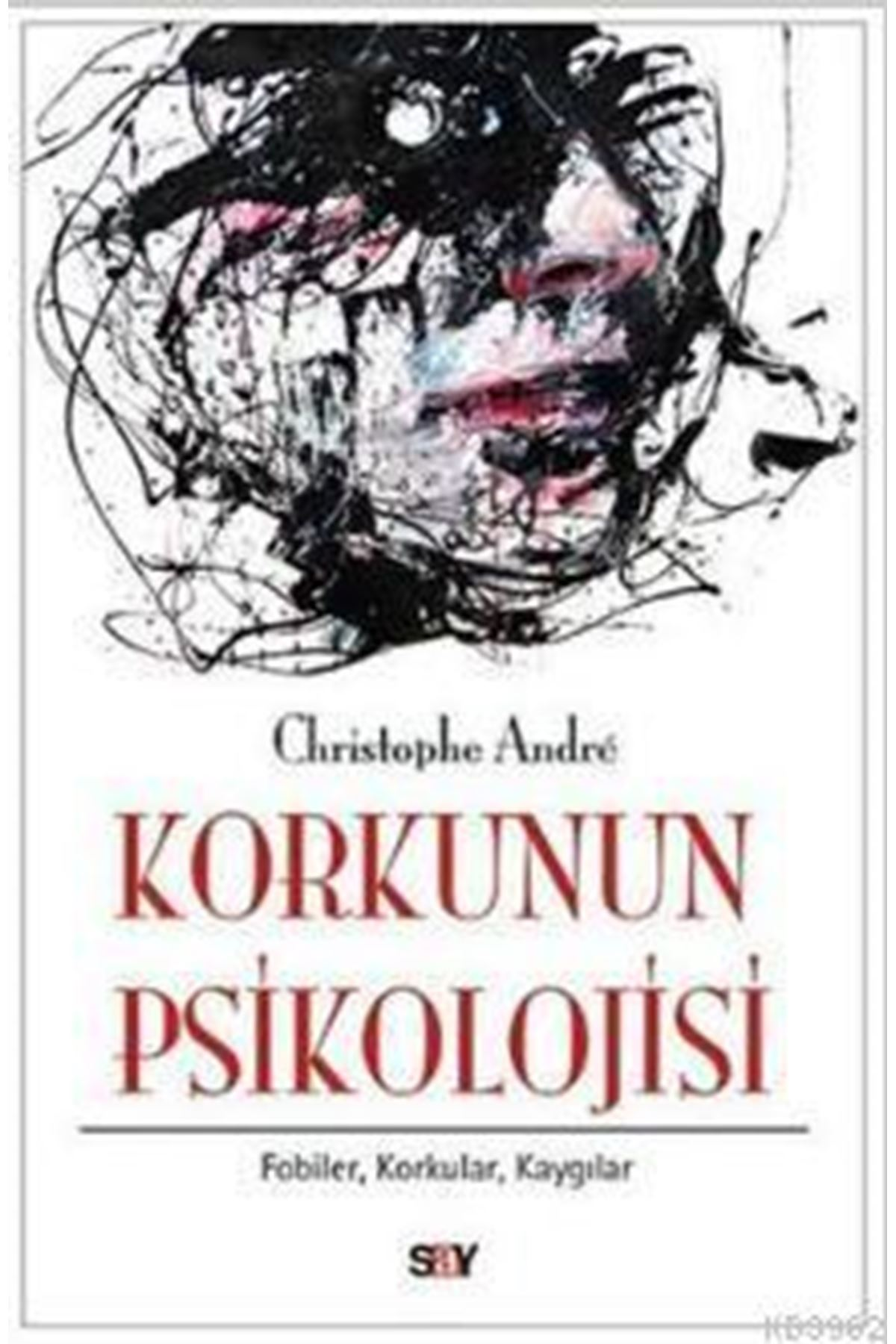 CHRİSTOPHE ANDRE - KORKUNUN PSİKOLOJİSİ