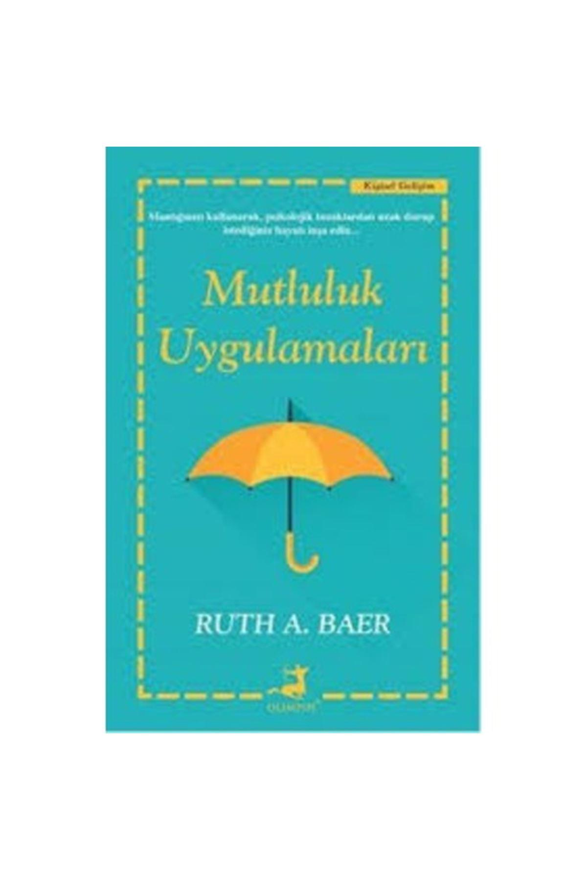 RUTH A. BAER - MUTLULUK UYGULAMALARI
