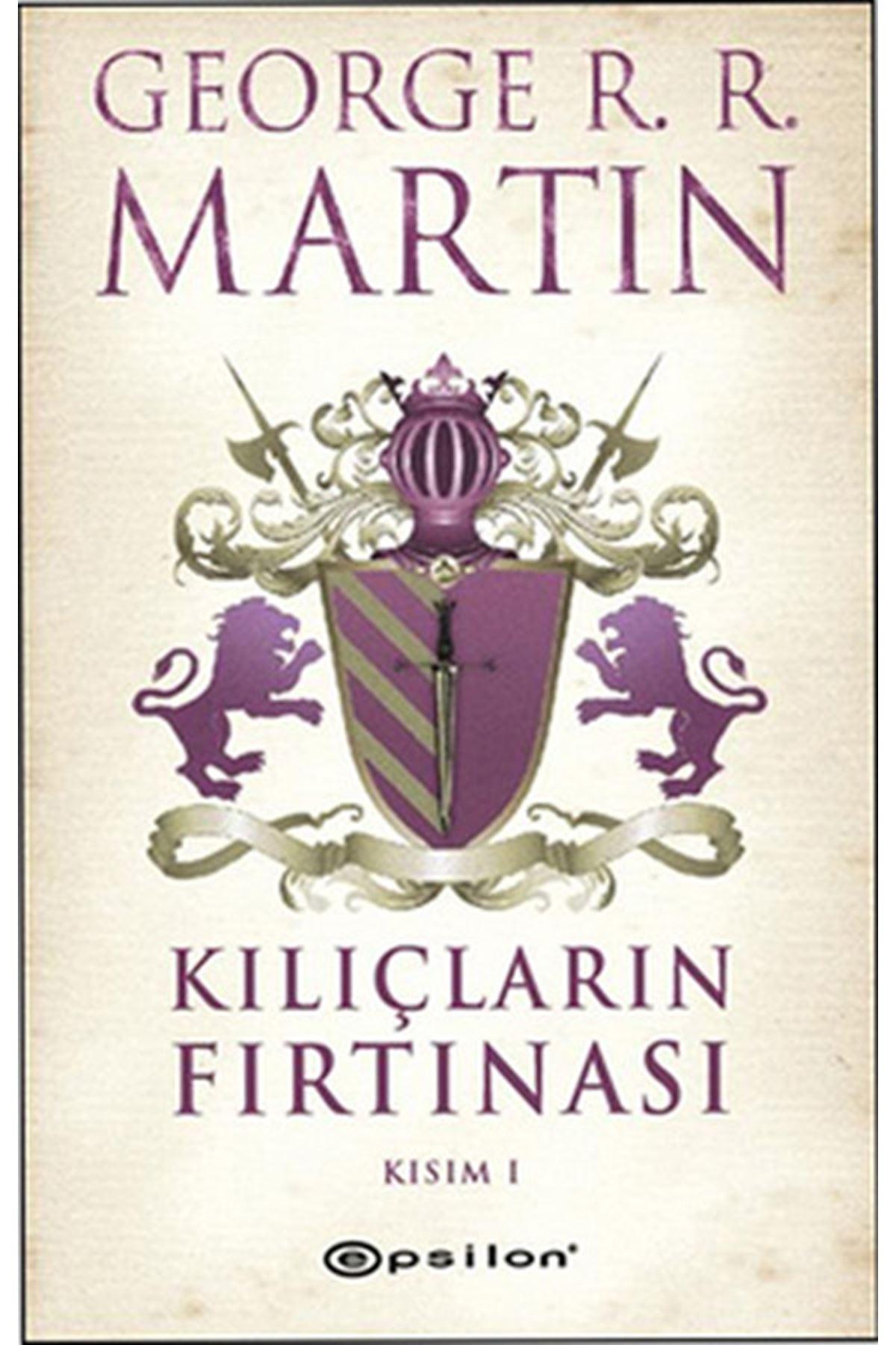GEORGE R. R. MARTİN - KILIÇLARIN FIRTINASI KISIM 1
