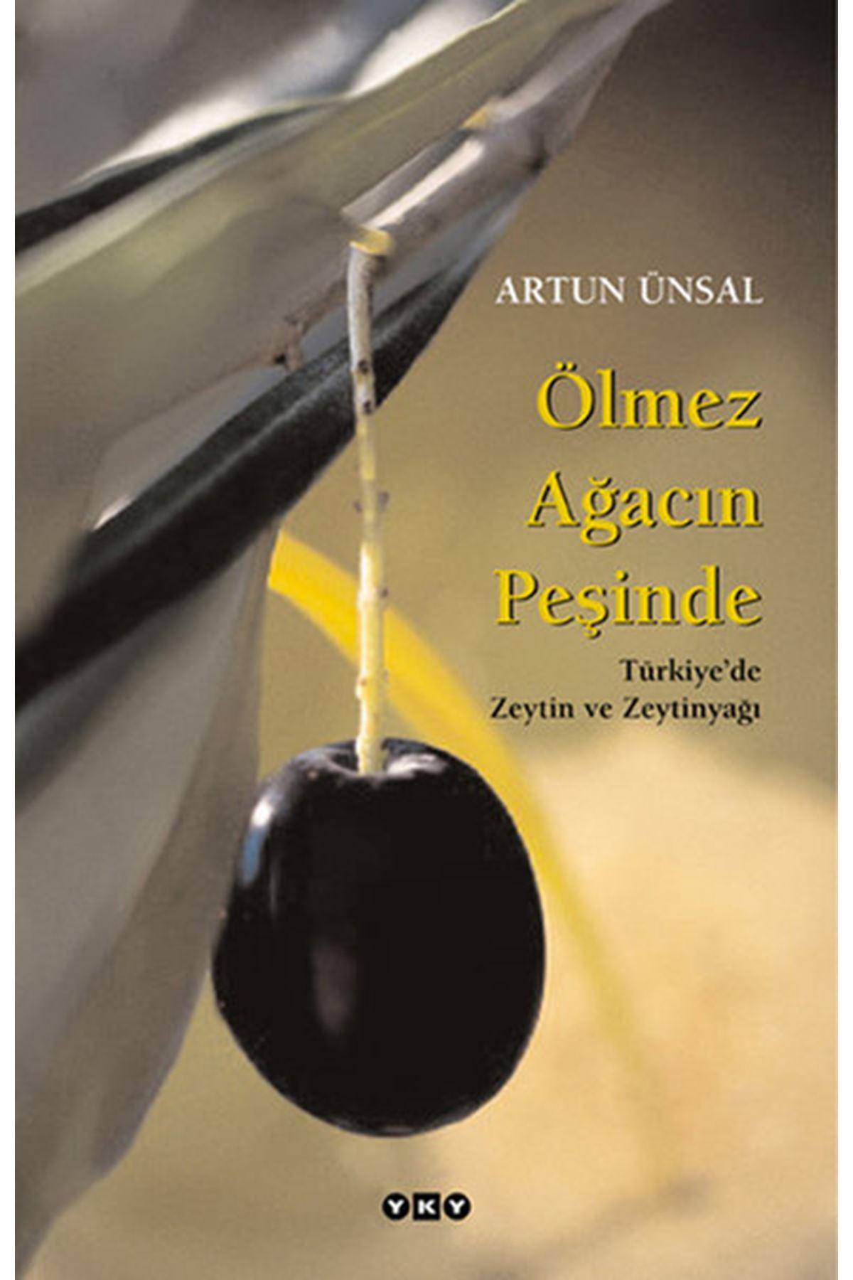 ARTUN ÜNSAL-ÖLMEZ AĞACIN PEŞİNDE