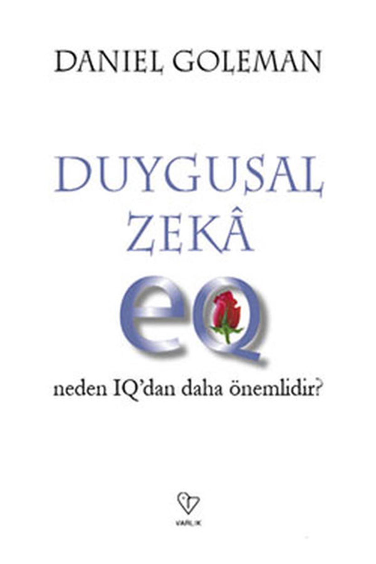 DANİEL GOLEMAN - DUYGUSAL ZEKA - NEDEN IQ DAN DAHA ÖNEMLİ