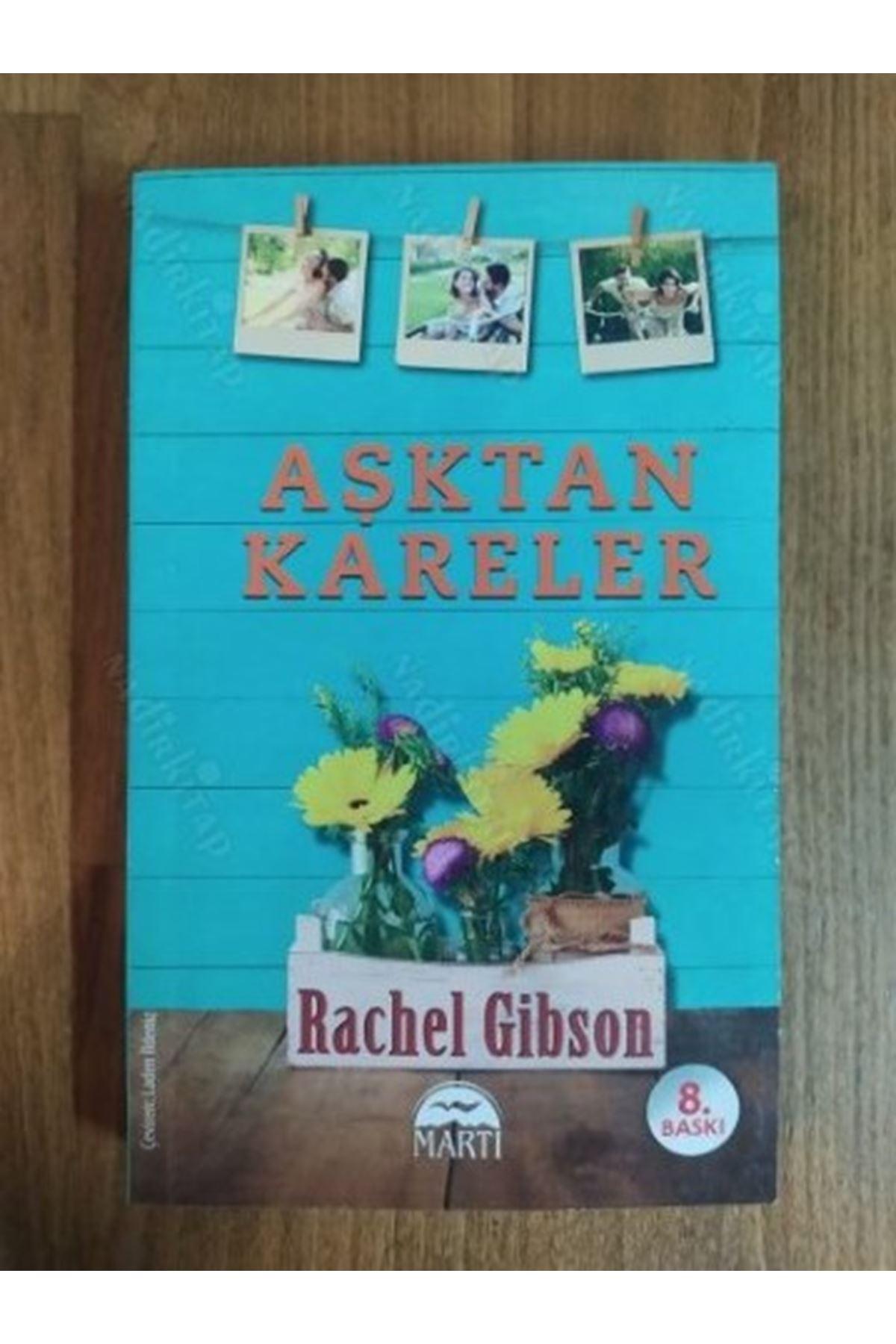 RACHEL GİBSON - AŞKTAN KARELER