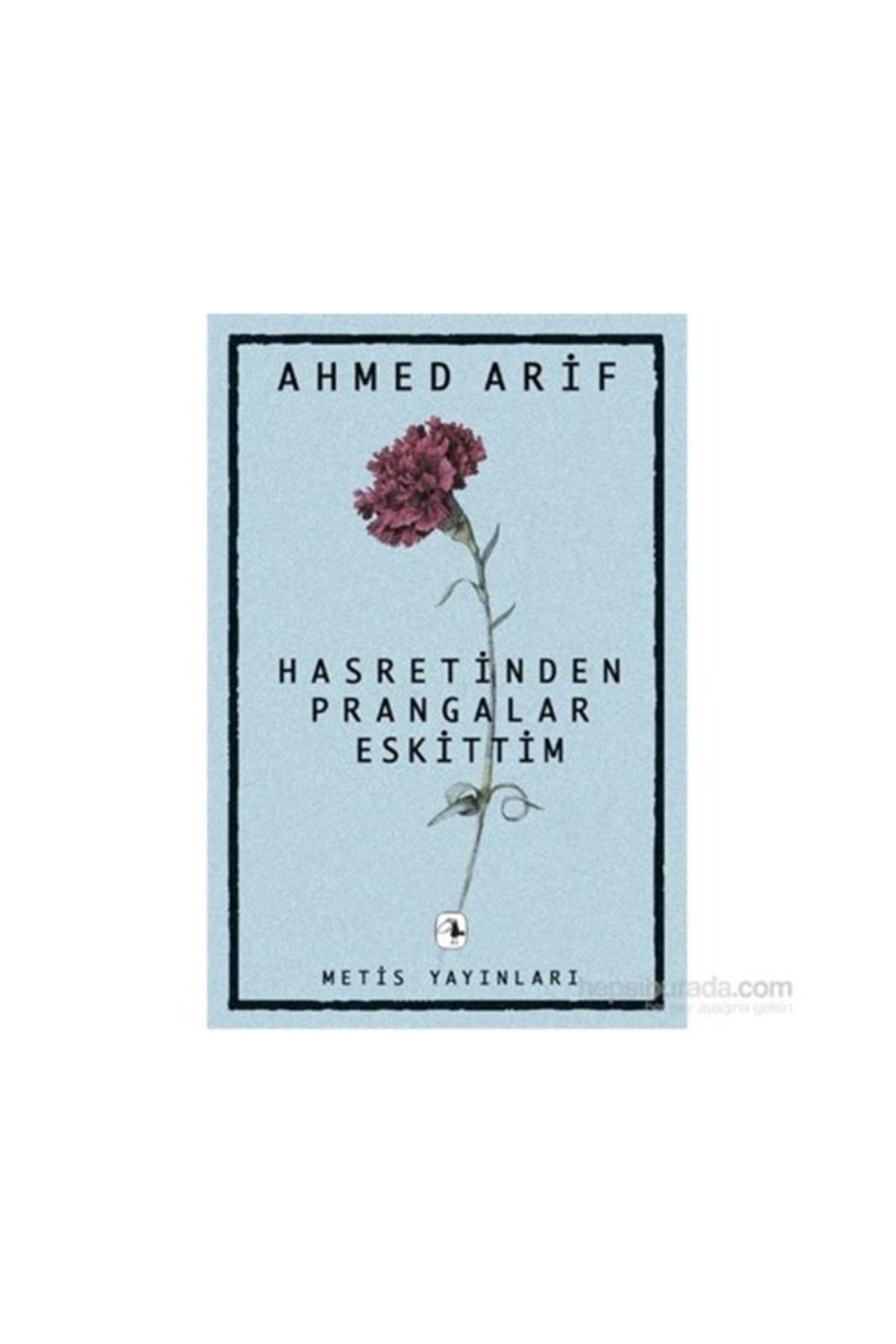 AHMED ARİF- HASRETINDEN PRANGALAR ESKİTTİM