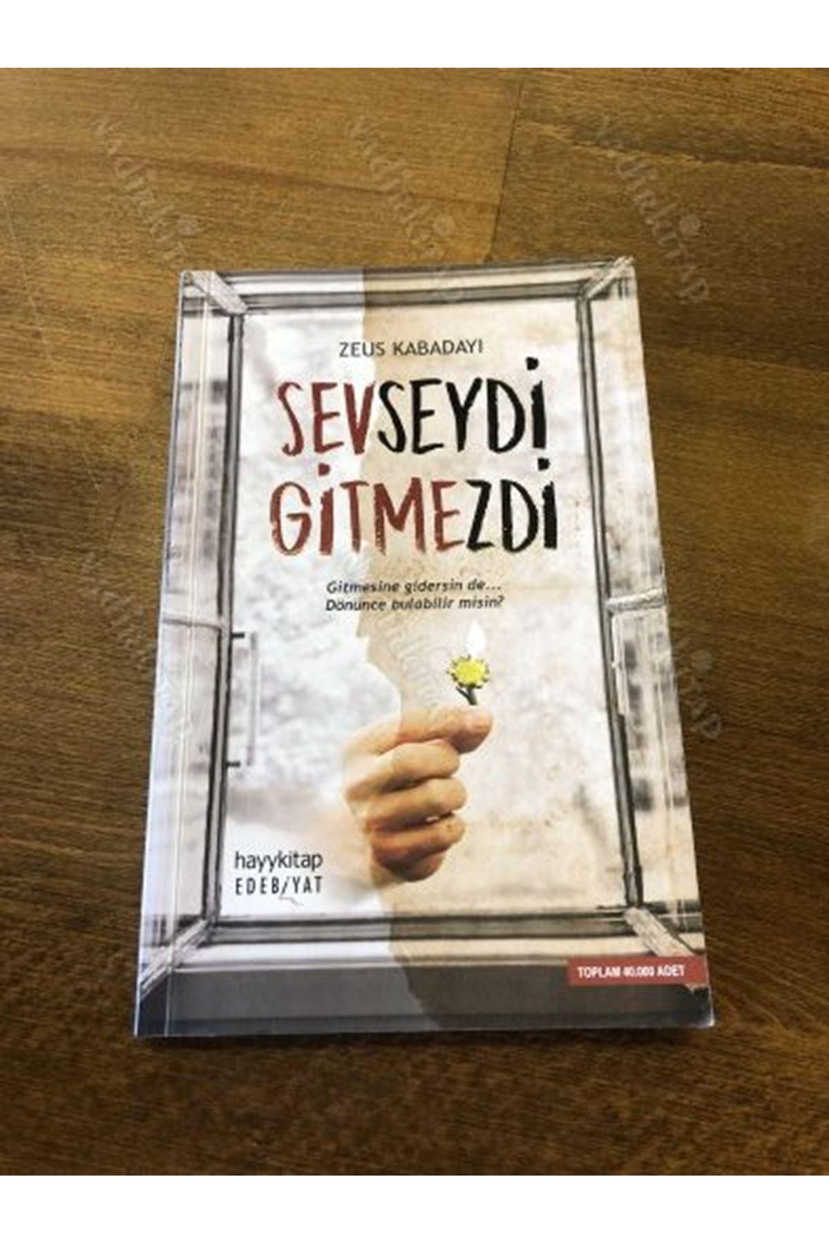 ZEUS KABADAYI - SEVSEYDİ GİTMEZDİ