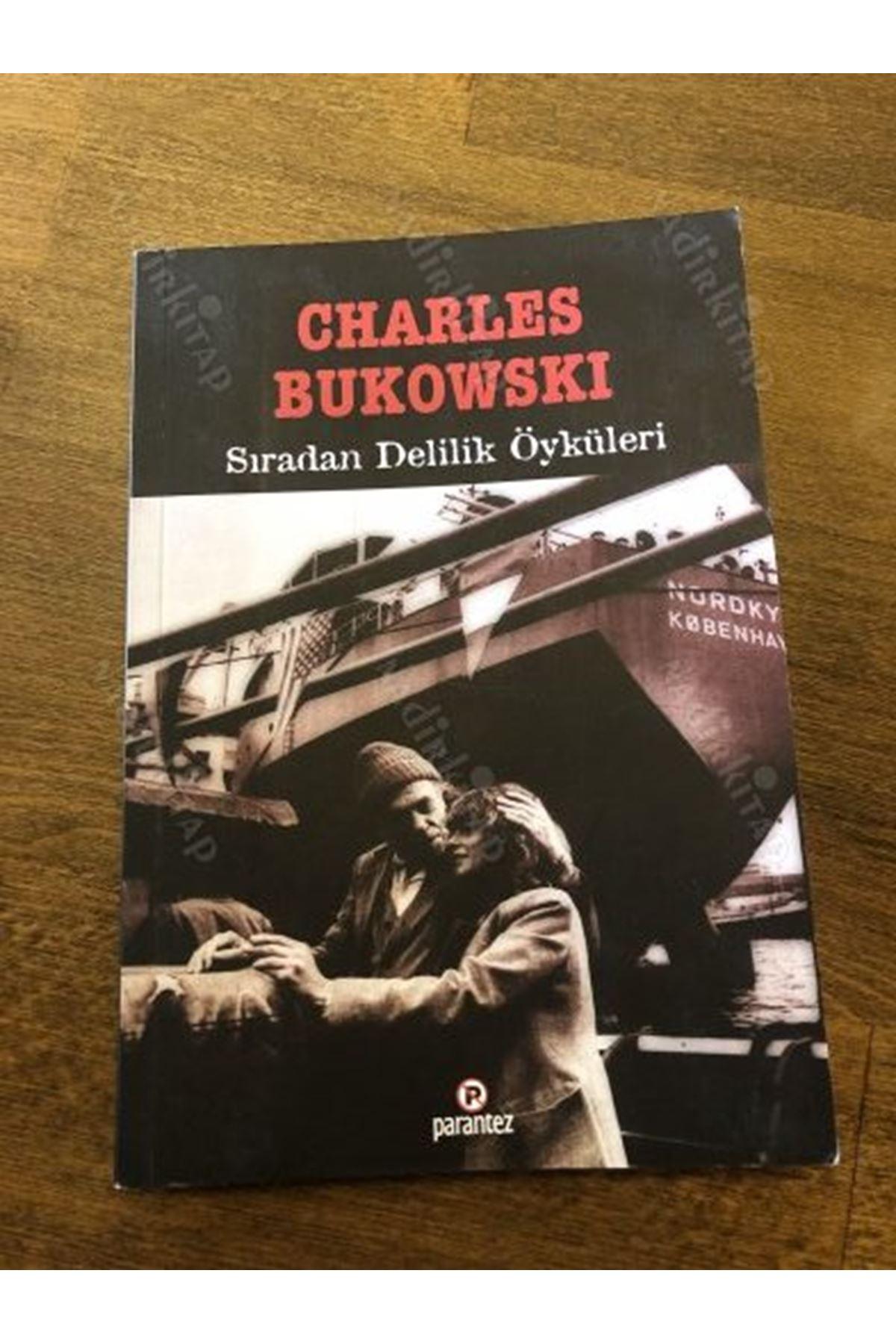 CHARLES BUKOWSKI - SIRADAN DELİLİK ÖYKÜLERİ